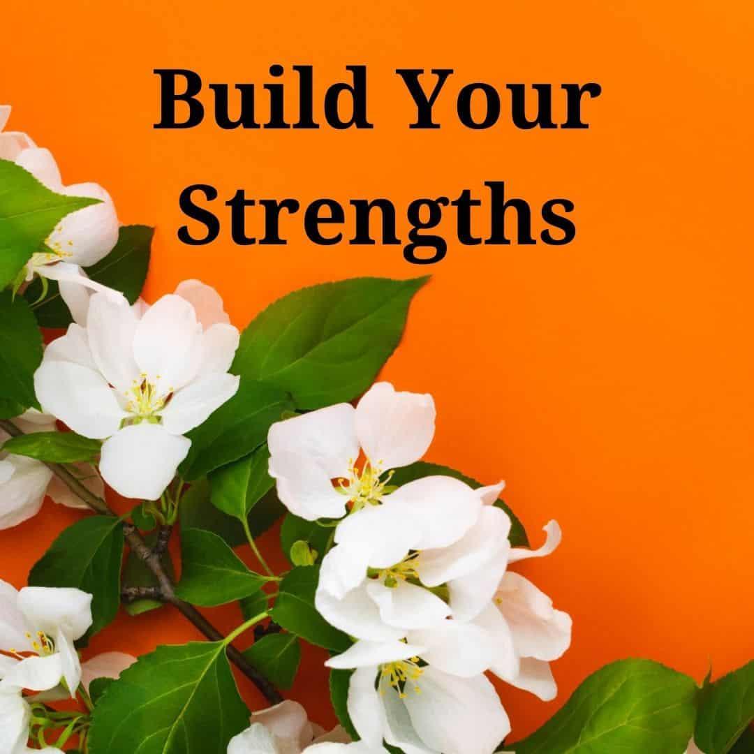 4. build strengths